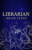 Librarian - Brian Fence